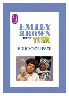 'Emily Brown and the Thing' education pack