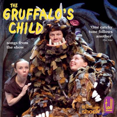The Gruffalo's Child: CD of songs from the show