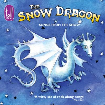 The Snow Dragon: CD of songs from the show