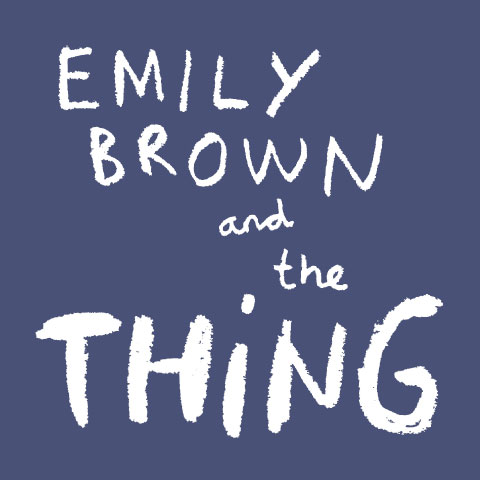 Emily Brown and the Thing